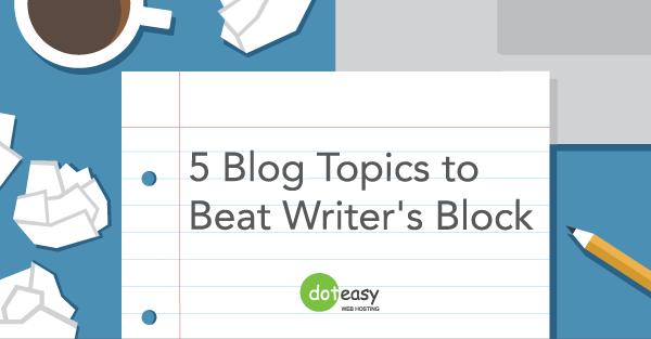 5_Blog_Topics_to_Beat_Writer's_Block